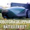 Är en robotgräsklippare värd pengarna?